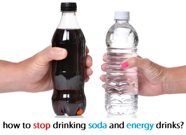 how to stop drinking soda and energy drinks? Weight loss guide