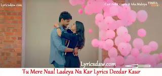 Tu Mere Naal Ladeya Na Kar Lyrics | Deedar Kaur | Ladeya Na Kar Lyrics