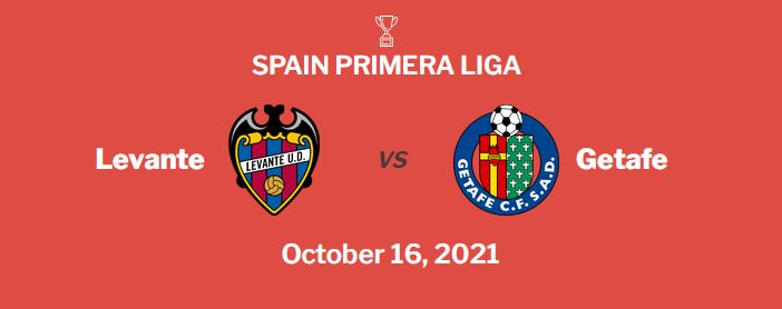 Levante vs Getafe Prediction, Odds and Betting Tips (16/10/21)