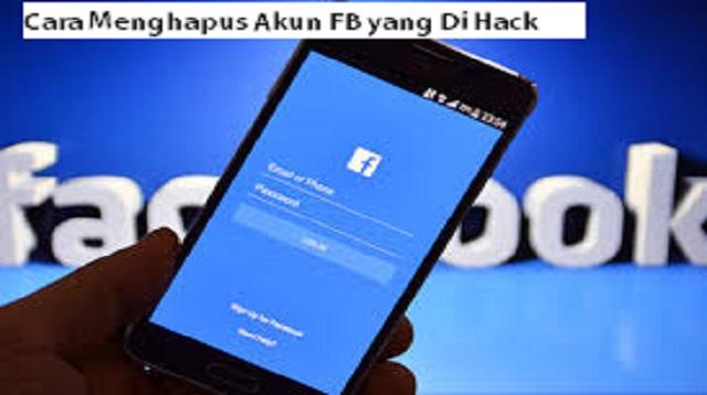 Cara Menghapus Akun FB yang Di Hack