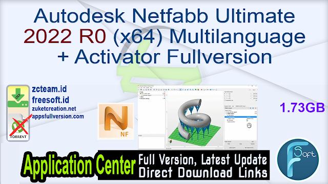 Autodesk Netfabb Ultimate 2022 R0 (x64) Multilanguage + Activator Fullversion