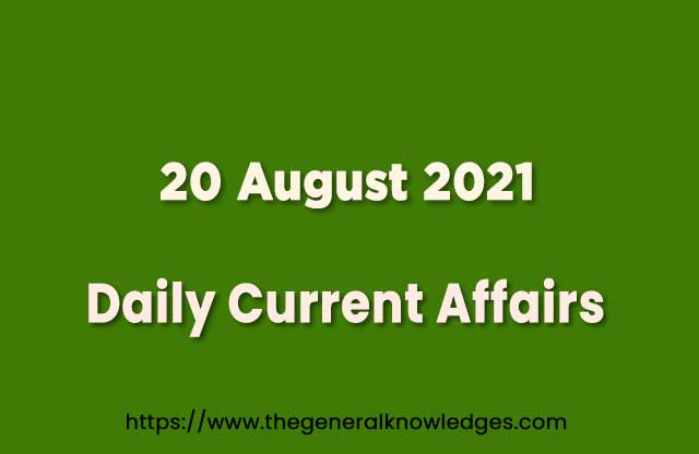 20 August 2021 Current Affairs Question and Answer in Hindi