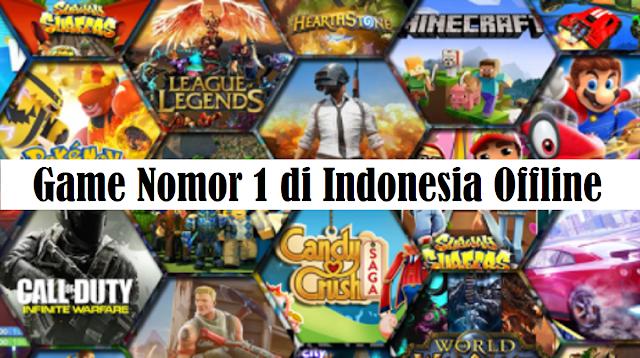 Game Nomor 1 di Indonesia Offline