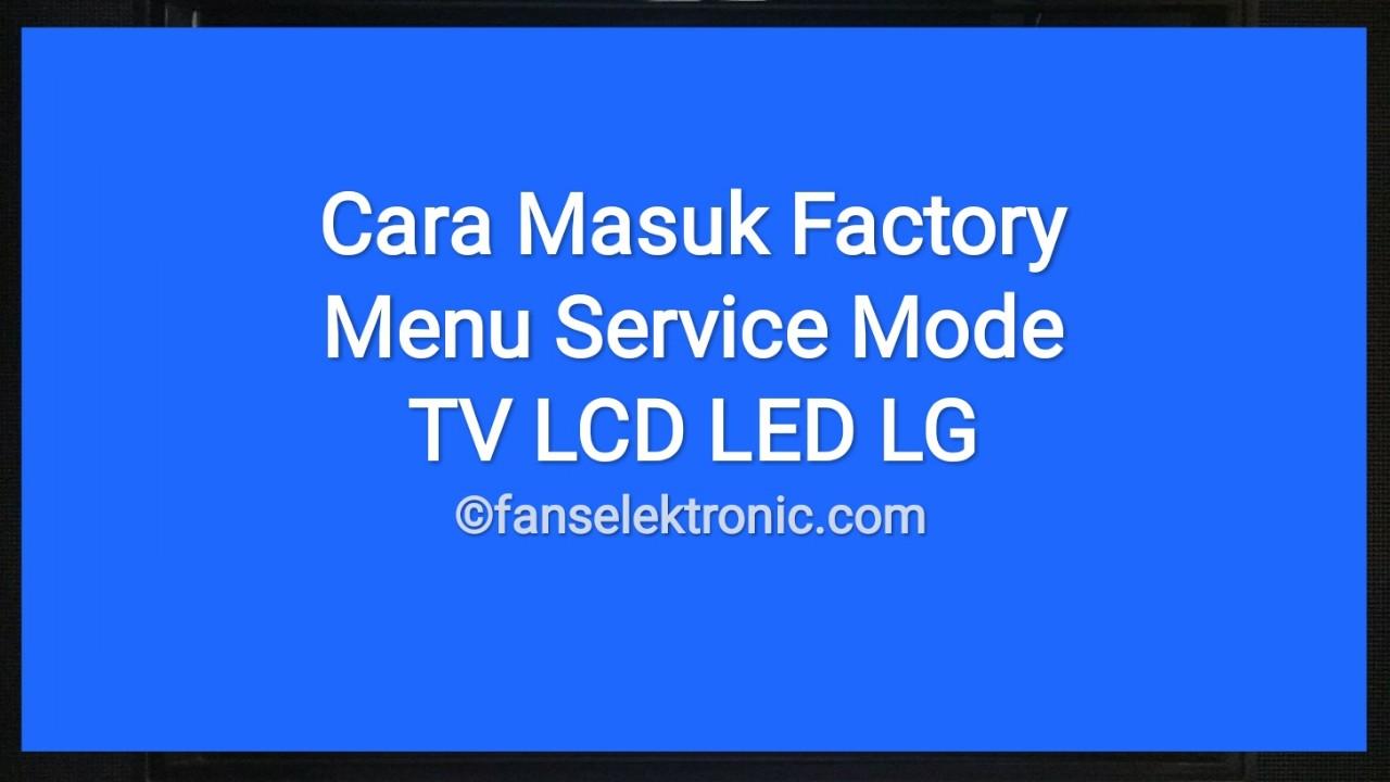 Cara Masuk Menu Service Mode TV LCD LED LG Setting Factory