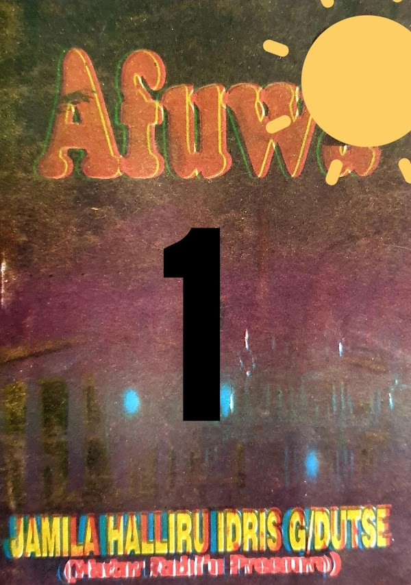 AFUWA BOOK 1 CHAPTER 1 BY JAMILA HALLIRU G/DUTSE