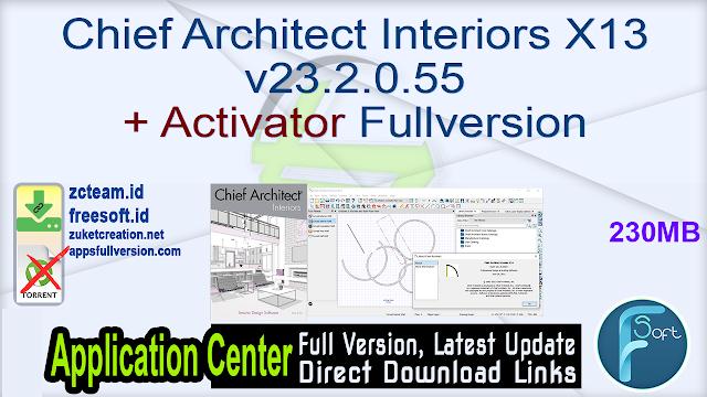 Chief Architect Interiors X13 v23.2.0.55 + Activator Fullversion