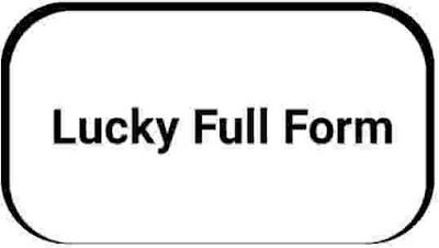 Lucky Full Form.