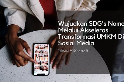 Wujudkan SDG's Nomor 8 Melalui Akselerasi Transformasi UMKM Digital di Sosial Media