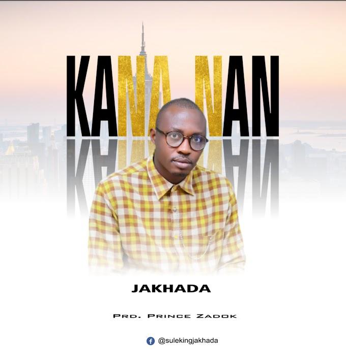 [Music] Jakhada - Kana Nan