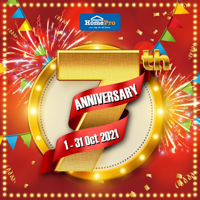 OCTOBER is the biggest month for HOMEPRO as they're celebrating their 7th ANNIVERSARY YEAR With a BANG!