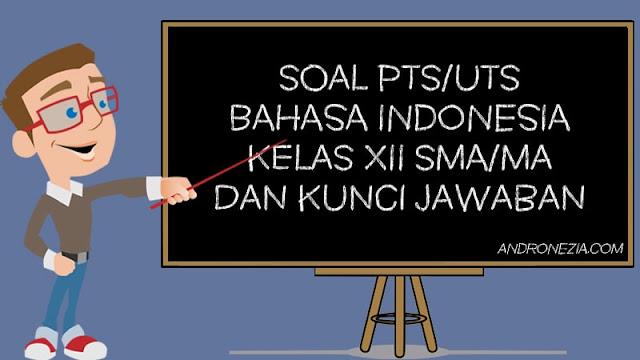 Soal PTS/UTS Bahasa Indonesia Kelas 12 Semester 1