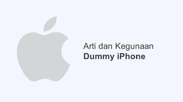 arti dan kegunaan hp dummy iphone