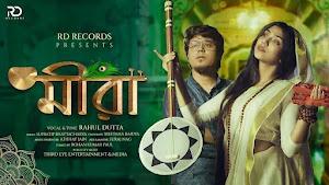 Meera Song Lyrics (মীরা) Rahul Dutta   Sreetama Baidya