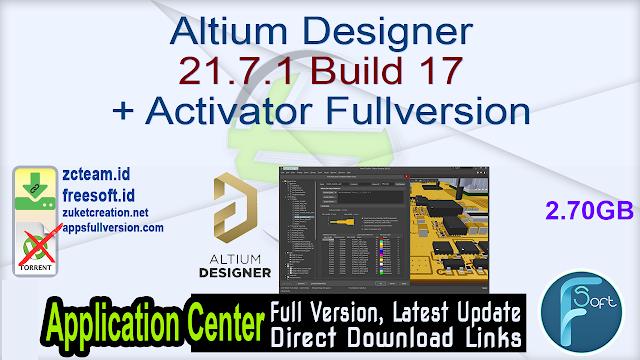 Altium Designer 21.7.1 Build 17 + Activator Fullversion