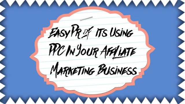 Easy Profits Using PPC In Your Affiliate Marketing Business