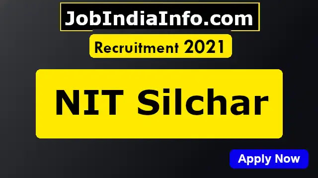 NIT Silchar Hiring Project Assistant / JRF Notification 2021 Details