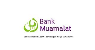 Lowongan kerja Bank Muamalat Sukabumi Terbaru 2021