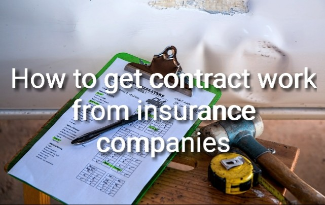 How to get contract work from insurance companies